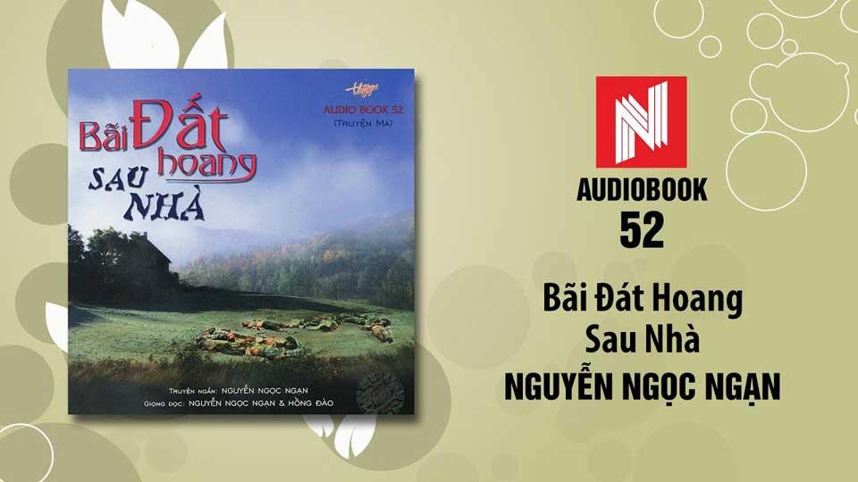 Nguyễn Ngọc Ngạn Official - Bãi Đất Hoang Sau Nhà Audio